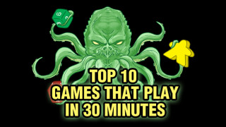 Top 10 Games That Play in 30 Minutes