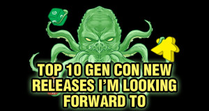 Top Ten Gen Con New Releases