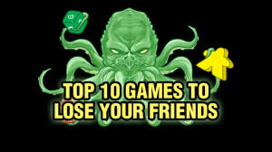 Top 10 Games to Lose Your Friends