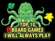 Top Ten Games I Will Always Play