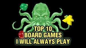 Top Ten Games I Will Always Play