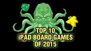 Top Ten iPad Board Games of 2015