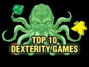 Top 10 Dexterity Games