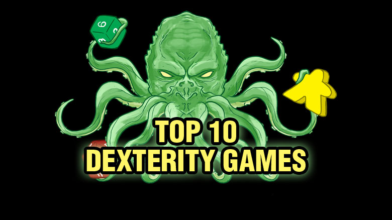 Top 10 Dexterity Games