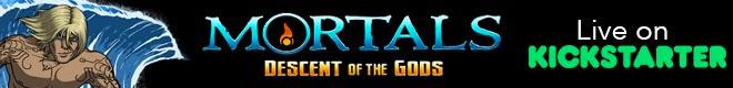 Mortals Kickstarter