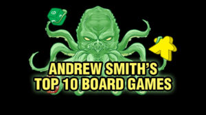 Andrew Smith's Top 10 Board Games