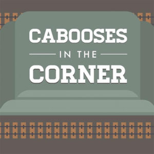 Cabooses in the Corner
