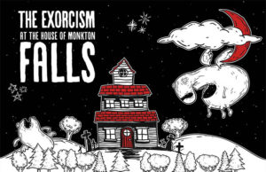 Exorcism at the House of Monkton Falls