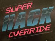 Super Hack Orerride