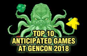 Anticipated Games of Gen Con 2018