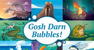Gosh Darn Bubbles