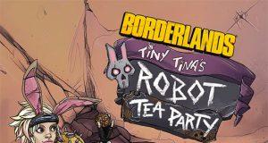 Tiny Tina's Robot Tea Party