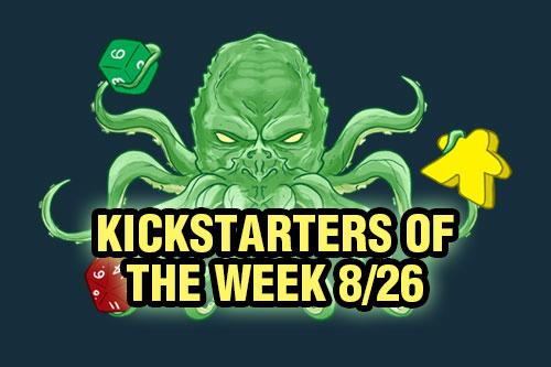 Kickstarters of the Week: 8/26