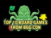 Top 10 Games from BGG Con