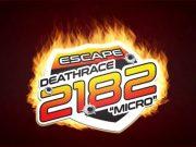 Escape Deathrace 2182: Micro