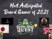 Most Anticipated Board Games of 2021