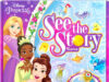 Disney Princess See the Story